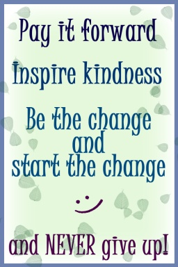 World needs more good deeds. Get up and make a difference!